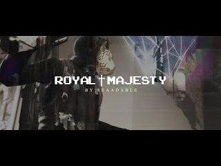 ROYAL † MAJESTY