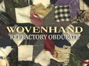 Woven Hand Refractory Obdurate 2014 Full Album