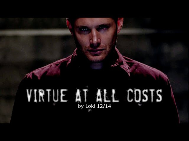 Dean Winchester | Virtue at all costs