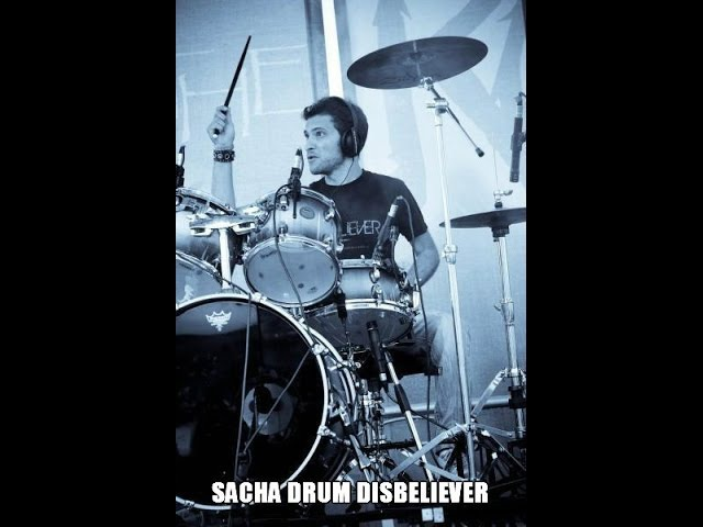DISBELIEVER-SACHA CIAMPI -DRUMMER!!