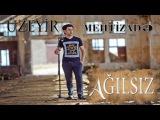 Uzeyir Mehdizade - Agilsiz ( Yep Yeni 2015 )(МЕЙХАНА,MEYXANA,QEZEL,DEYISME,SEIR, REVAYET,TERIF,DUET,TOYU,YENI,MAHNI,MAHNILAR,SAR