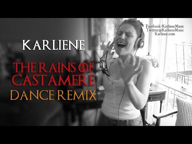 Karliene - The Rains of Castamere (Dance Remix )