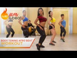 Body Toning Afro Beat Workout Burn to the Beat- Keaira LaShae