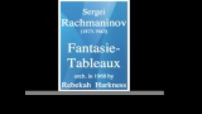 Rachmaninov : Fantasie-Tableaux, arranged for piano and orch. by Rebekah Harkness **MUST HEAR**