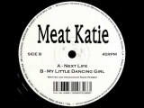 Meat Katie - Next Life (Full Length)