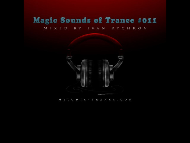 Magic Sounds of Trance 011 (Mixed by Ivan Rychkov)