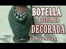 DIY JARRON HECHO CON BOTELLA DE CRISTAL VASE MADE WITH GLASS BOTTLES