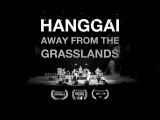 Hanggai Away From The Grasslands (documentary preview)
