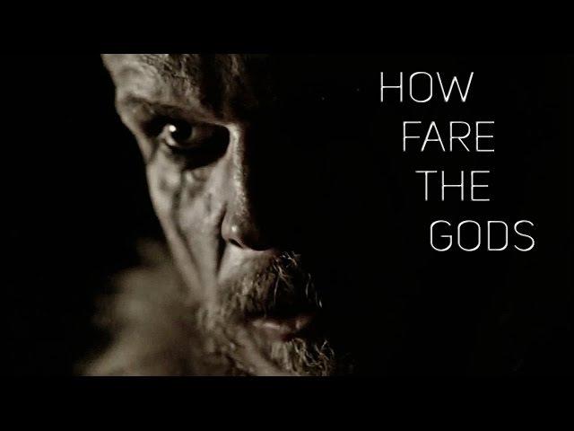How fare the gods