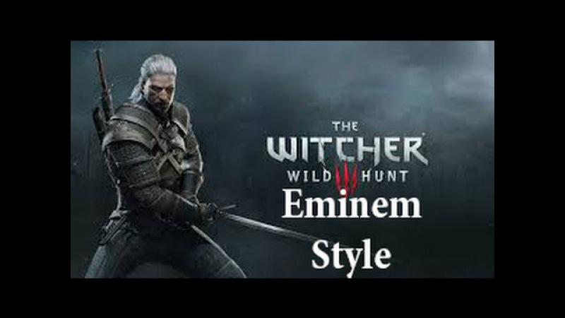 The Witcher 3 Eminem style (Трудности перевода)