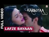 Lafze Bayaan Full Video Barkhaa Shreya Ghosal &amp Mohammed Irfan Taaha Shah &amp Sara Lorren