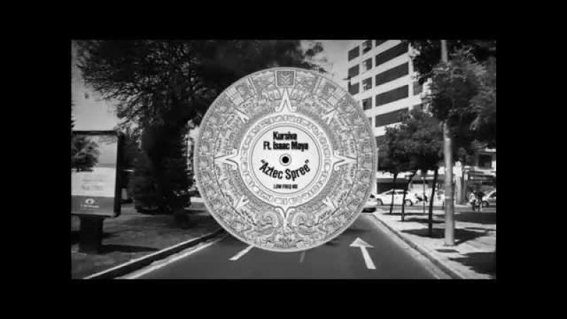 Kursiva feat. Isaac Maya - Aztec Spree (Official Video)