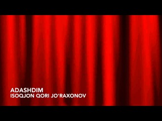 Адашдим  -  Исокжон кори Журахонов