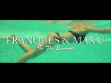 #Franques ft. Max C - In The Summer (Official Video)