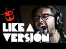 Gang of Youths cover LCD Soundsystem 'All My Friends' for Like A Version