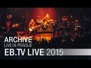 ARCHIVE live in Bratislava 2015