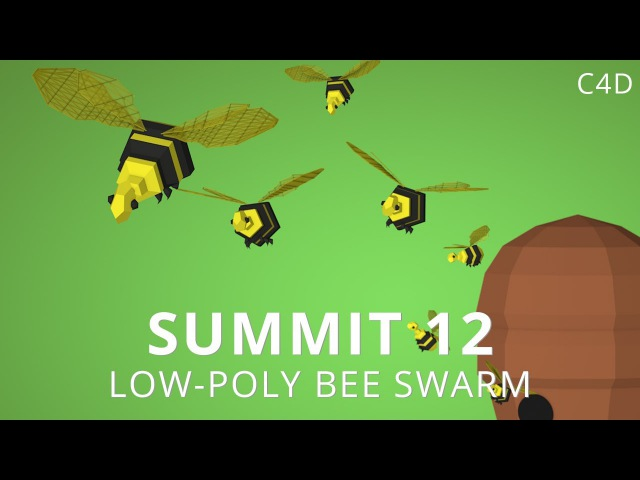 Summit 12 - Low-Poly Bee Swarm - Cinema 4D