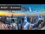 RIOT - Enigma