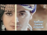 Farhod va Shirin - Istaram  Фарход ва Ширин - Истарам