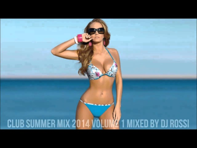 ★Vol.1★ Club Summer Mix 2014 ★ Ibiza Party Mix Dutch House Music Megamix Mixed By DJ Rossi