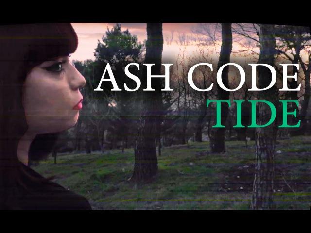 🌊𝐀𝐒𝐇 𝐂𝐎𝐃𝐄 - Tide (2016)