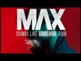 MAX - Sounds Like Gibberish Tour (Fall 2015)