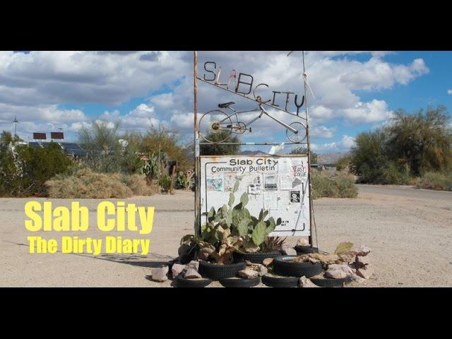 The Dirty Diary ~ Slab City (2013)