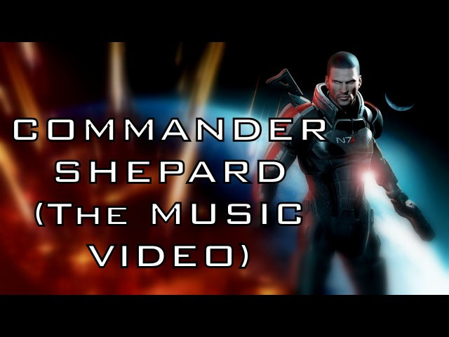 COMMANDER SHEPARD The song OFFICIAL VIDEO by Miracle Of Sound