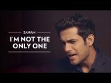 I'm Not The Only One (Sam Smith) Sanam
