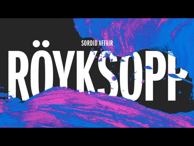 Röyksopp - Sordid Affair (Maceo Plex Remix)