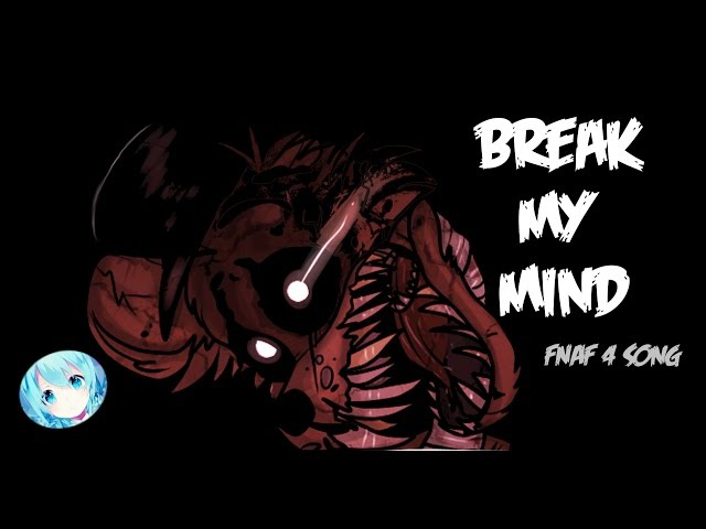 「Nightcore」→ Break My Mind 【FNAF 4 Song】