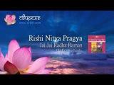 Rishi Nitya Pragya - Jai Jai Radha Raman
