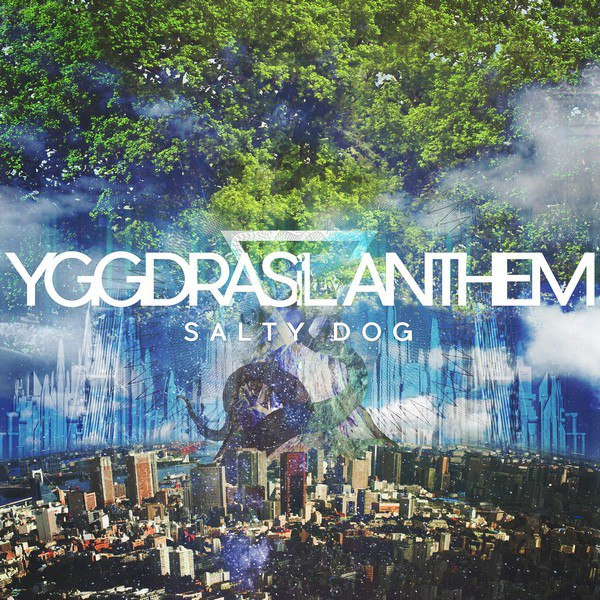 SALTY DOG - YGGDRASiL ANTHEM [EP] (2015)