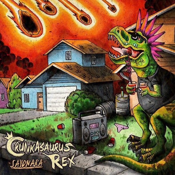 Crunkasaurus Rex - Sayonara [EP] (2015)