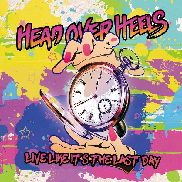 Head Over Heels - Live Like It's the Last Day [EP] (2015)