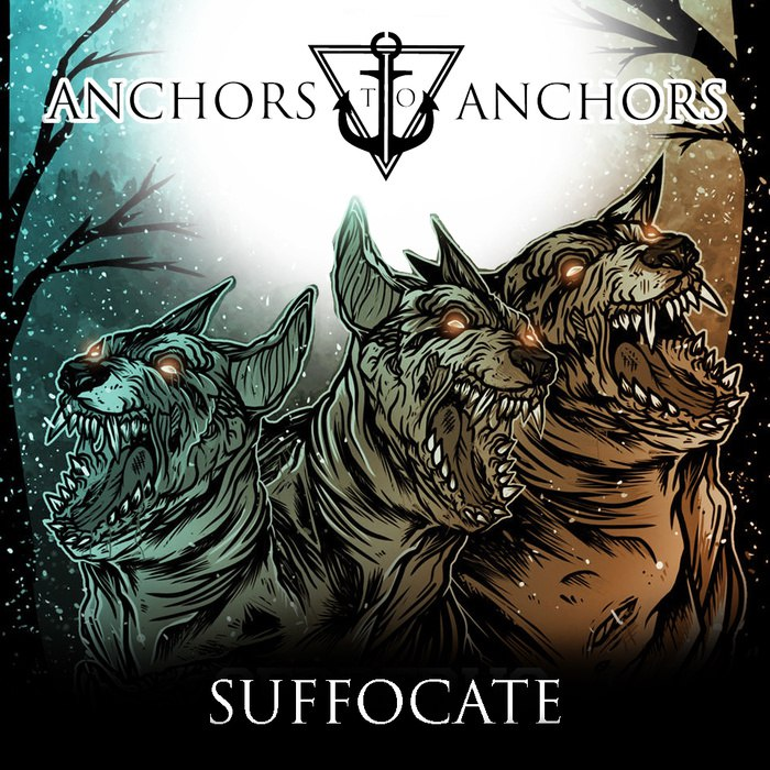 Anchors to Anchors - Suffocate [EP] (2015)