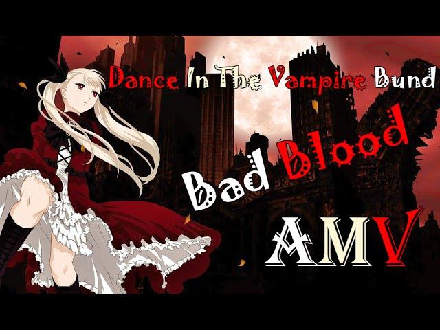 Dance In The Vampire Bund - Bad Blood AMV