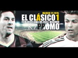 EL Clásico ● FC Barcelona vs Real Madrid