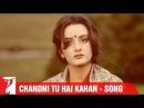 Chandni Tu Hai Kahan - Full Song | Faasle | Rohan Kapoor | Farah