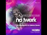 Apashe ft. Panther x Odalisk - No Twerk (DJ Sharapoff &amp DJ Altuhov Remix)