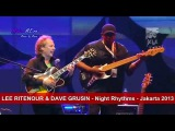 LEE RITENOUR &amp DAVE GRUSIN - Night Rhythms - Jakarta 2013
