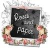 Roses & Paper