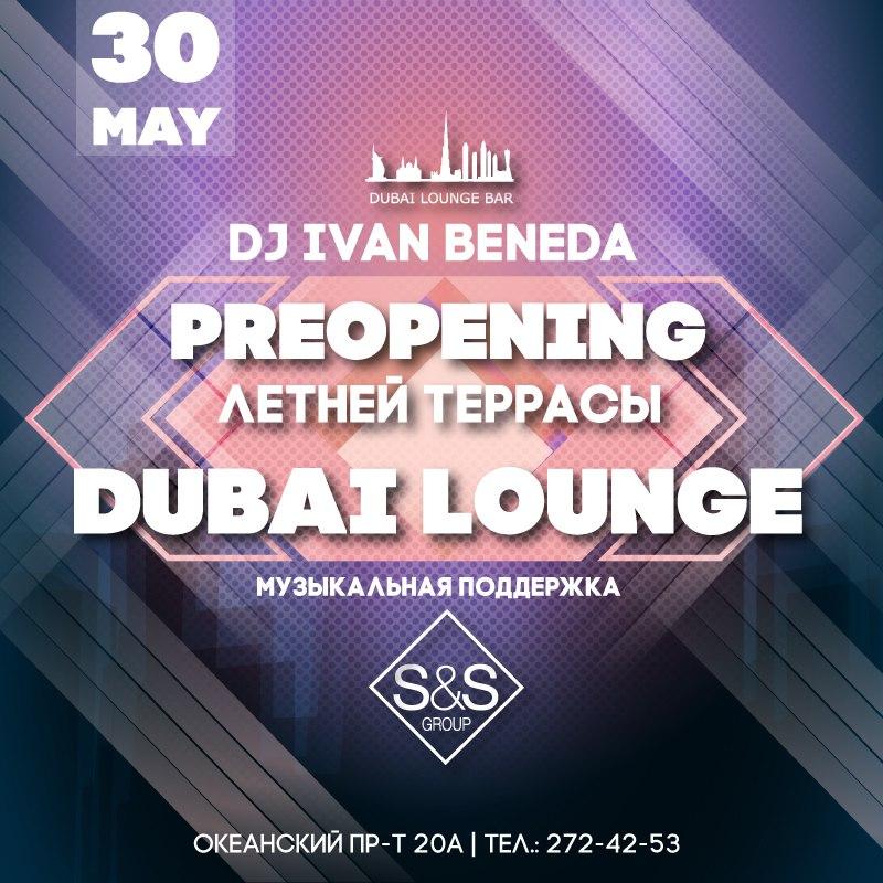 Афиша Владивосток Dubai Lounge pre opening Летней Террасы!