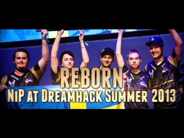 CS:GO - REBORN NiP at DreamHack Summer 2013 (Fragmovie/Documentary)