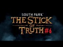 South Park : The Stick of Truth # 6 (Бард и износилование Кенни)