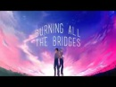 Burning All The Bridges || KawoShin ||