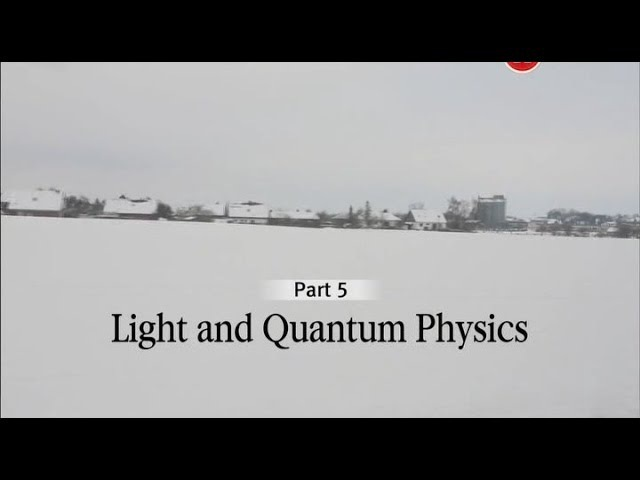 Физика света Фильм 5. Свет и квантовая физика (2014)