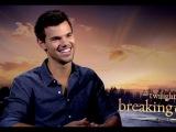 Taylor Lautner talks The Twilight Saga Breaking Dawn Part 2