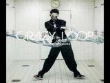 Crazy Loop - Uh-Ahh-Yeah