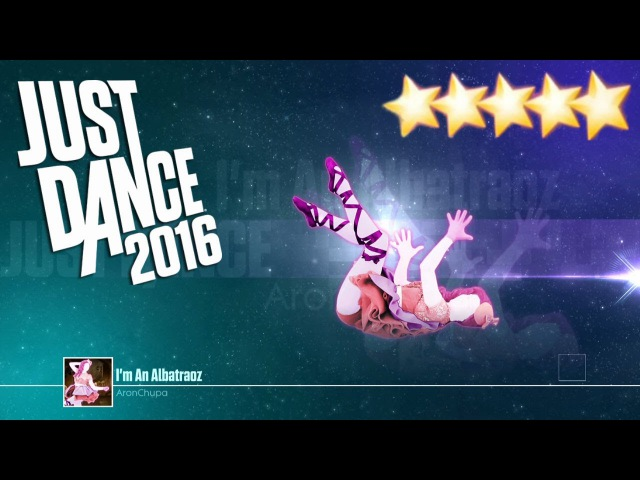 I'm An Albatraoz - Just Dance 2016 - Full Gameplay 5 Stars KINECT